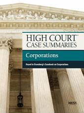 High Court Case Summaries on Corporations, Keyed to Eisenberg, 10th: Edition 10