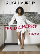 Wild Cherry: Part 2