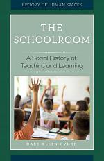 The Schoolroom: A Social History of Teaching and Learning