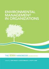 Environmental Management in Organizations: The IEMA Handbook, Edition 2