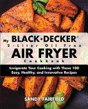 My Black decker r  2 Liter Oil Free Air Fryer Cookbook