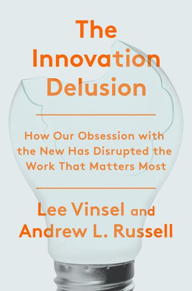 Download The Innovation Delusion Book