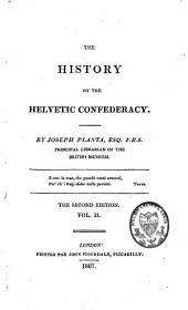 The History of the Helvetic Confederacy: Volume 2