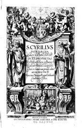 Sancti Cyrilli Patriarcha Alexandrinus In XII Prophetas