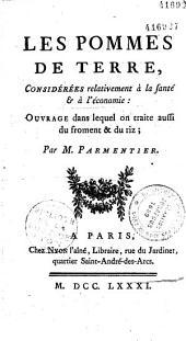 Les Pommes de terre considérées relativement à la santé et à l'économie : ouvrage dans lequel on traite aussi du froment & du riz par M. Parmentier
