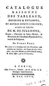 Catalogue raisonné des tableaux, desseins & estampes, et autres effets curieux, après le décès de M. de Jullienne