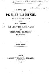 Lettre au R. P. de Ravignan, suivie d'un mémoire sur l'état legal en France des associations religieuses non autorisées. Seconde édition