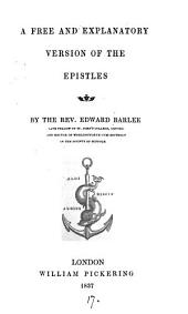 A free and explanatory version of the Epistles, by E. Barlee