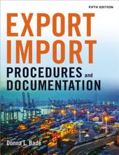 Export/Import Procedures and Documentation: Edition 5