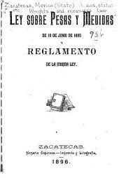 Ley sobre pesas y medidas de 19 de junio de 1895 y reglamento de la misma ley