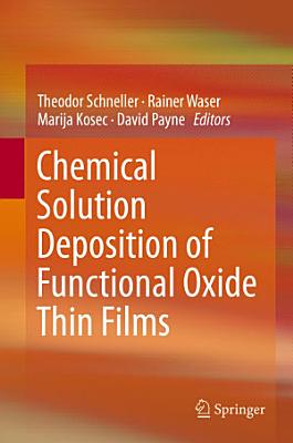 Chemical Solution Deposition of Functional Oxide Thin Films