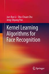 Kernel Learning Algorithms for Face Recognition