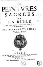 Les peintures sacrees sur la Bible. Par le R. Pere Antoine Girard ..