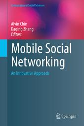 Mobile Social Networking: An Innovative Approach