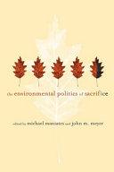 The Environmental Politics of Sacrifice PDF