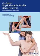 Physiotherapie für alle Körpersysteme: Evidenzbasierte Tests und Therapie