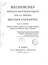 Recherches physico-mathématiques sur la théorie des eaux courantes, par R. Prony ..