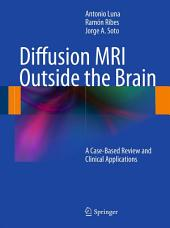 Diffusion MRI Outside the Brain: A Case-Based Review and Clinical Applications