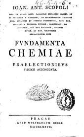 Fundamenta Chemiae praelectionibus publicis accomodata