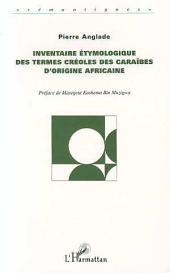 Inventaire Étymologique des Termes Créoles des Caraibes d'origine Africaine