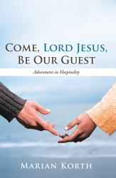 Come Lord Jesus Be Our Guest Book PDF