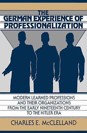 The German Experience of Professionalization
