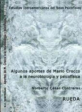 Algunos Aportes de Mario Crocco a La Neurobiología y Psicofísica: Colección de Estudios Iberoamericanos del Nexo Psicofísico