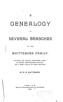 A Genealogy of Several Branches of the Whittemore Family PDF