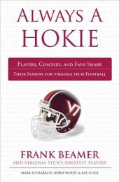 Always a Hokie: Players, Coaches, and Fans Share Their Passion for Virgina Tech Football