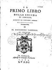 Il primo libro della Eneida di Vergilio, ridotto da G. A. dell' Anguillara in ottava rima