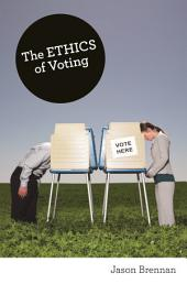 The Ethics of Voting