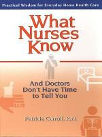 What Nurses Know and Doctors Don t Have Time to Tell You PDF