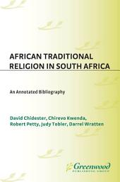 African Traditional Religion in South Africa: An Annotated Bibliography: An Annotated Bibliography