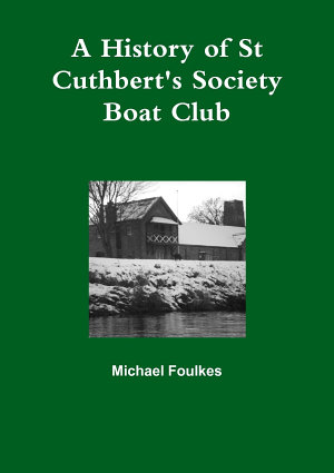A History of St Cuthbert s Society Boat Club PDF