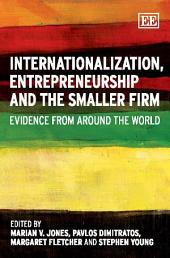 Internationalization, Entrepreneurship and the Smaller Firm: Evidence from Around the World