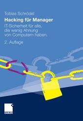 Hacking für Manager: IT-Sicherheit für alle, die wenig Ahnung von Computern haben., Ausgabe 2