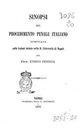 Sinopsi del procedimento penale italiano compilata sulle lezioni dettate nella R. Università di Napoli dal prof. Enrico Pessina