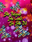 She Believed She Could, So She Did