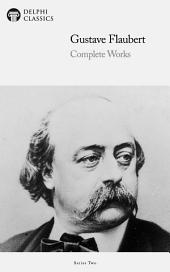 Delphi Complete Works of Gustave Flaubert (Illustrated)