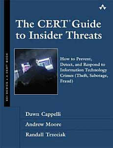 The CERT Guide to Insider Threats Book