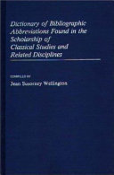 Dictionary of Bibliographic Abbreviations Found in the Scholarship of Classical Studies and Related Disciplines PDF