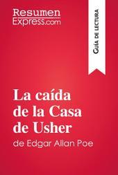 La caída de la Casa de Usher de Edgar Allan Poe (Guía de lectura): Resumen y análsis completo