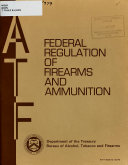 Federal Regulation of Firearms and Ammunition