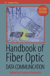 Handbook of Fiber Optic Data Communication: Edition 2