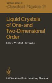Liquid Crystals of One- and Two-Dimensional Order: Proceedings of the Conference on Liquid Crystals of One- and Two-Dimensional Order and Their Applications, Garmisch- Partenkirchen, Federal Republic of Germany, January 21–25, 1980