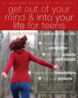 Get Out of Your Mind and Into Your Life for Teens PDF