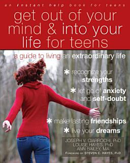 Get Out of Your Mind and Into Your Life for Teens Book