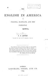 The English in America: Virginia, Maryland and the Carolinas
