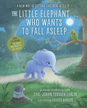 The Little Elephant Who Wants to Fall Asleep PDF