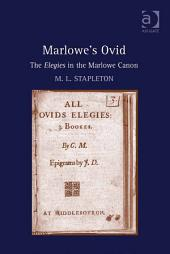 Marlowe's Ovid: The Elegies in the Marlowe Canon